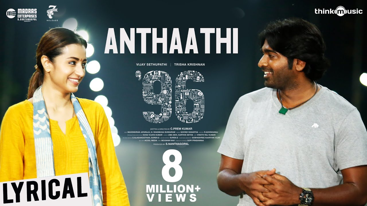 Anthaathi lyrics in Tamil and English. Anthaathi is a song from the Tamil movie 96 (2018) sung by sung by Chinmayi, Govind Vasantha, Bhadra Rajin, M Nassar and composed by Govind Vasantha, starring Vijay Sethupathi, Trisha Krishnan.