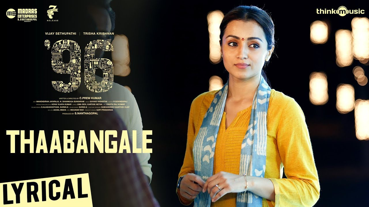 Thaabangale lyrics in Tamil and English. Thaabangale is a song from the Tamil movie 96 (2018) sung by Chinmayi, Pradeep Kumar and composed by Govind Vasantha, starring Vijay Sethupathi, Trisha Krishnan.