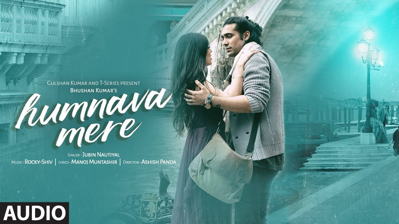 Humnava Mere Lyrics in Hindi and Humnava Mere Lyrics in English. Humnava Mere is a music video featuring Jubin Nautiyal and Romika Sharma. This song is released by T-series and it's also searched as Humnava mere song lyrics, Humnava mere lyrics Jubin Nautiyal and Lyrics of Humnava Mere