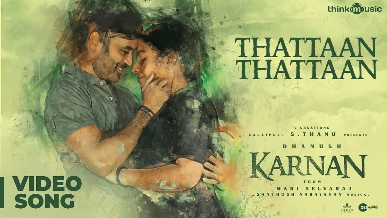 தட்டான் Thattaan Thattaan Lyrics in Tamil and English - Karnan (2021), Dhanush, Meenakshi Elayaraja